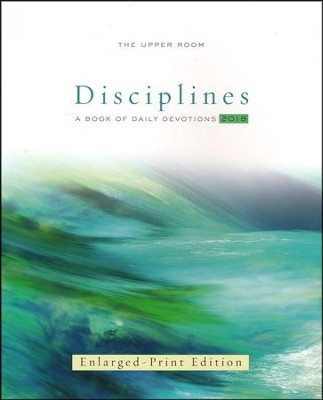 The Upper Room Disciplines 2018: A Book of Daily Devotions - Large Print edition  -