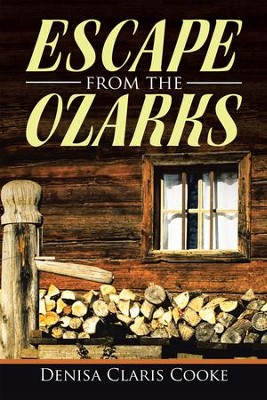 Escape from the Ozarks - eBook  -     By: Denisa Claris Cooke