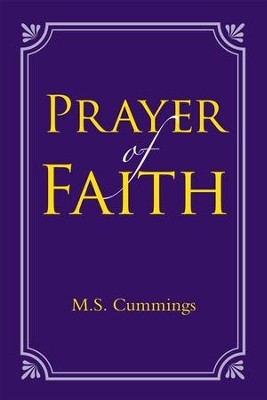 Prayer of Faith - eBook  -     By: M.S. Cummings