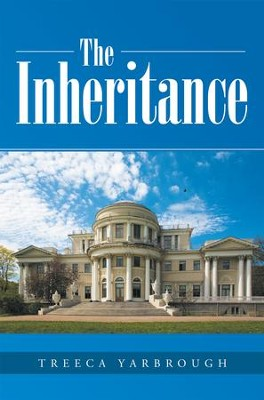 The Inheritance - eBook  -     By: Treeca Yarbrough