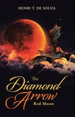The Diamond Arrow (2): Red Moon - eBook  -     By: Henri T. De Souza