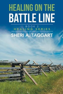 Healing on the Battle Line: Book 2 Healing Series - eBook  -     By: Sheri A. Taggart