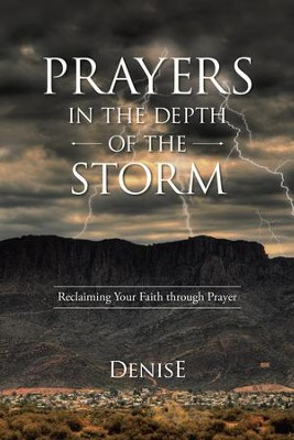 Prayers in the Depth of the Storm: Reclaiming Your Faith through Prayer - eBook  -     By: Denise