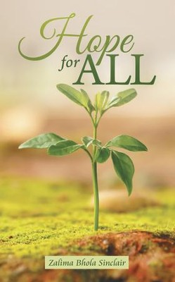 Hope for All - eBook  -     By: Zalima Bhola Sinclair