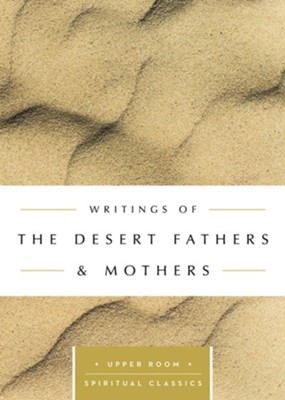 Writings of the Desert Fathers & Mothers: The Upper Room Spiritual Classics  -