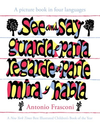 See and Say: A Picture Book in Four Languages  -     By: Antonio Frasconi