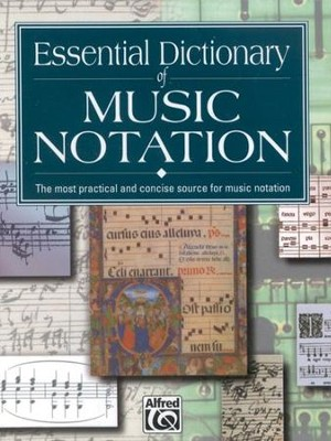Essential Dictionary of Music Notation   -