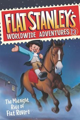 Flat Stanley's Worldwide Adventures #13: The Midnight Ride of Flat Revere - eBook  -     By: Jeff Brown     Illustrated By: Macky Pamintuan