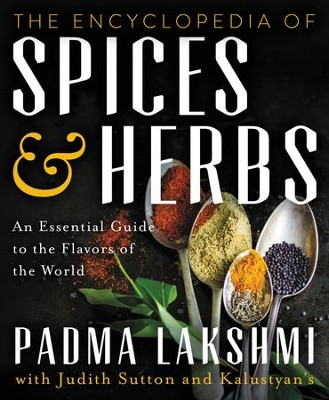 Encyclopedia of Herbs and Spices - eBook  -     By: Padma Lakshmi