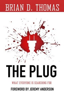 The Plug: What Everyone Is Searching for - eBook  -     By: Brian D. Thomas