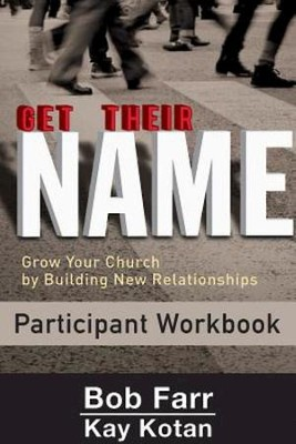 Get Their Name: Participant Workbook: Grow Your Church by Building New Relationships - eBook  -     By: Bob Farr