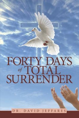 Forty Days of Total Surrender - eBook  -     By: Dr. David Jeffares