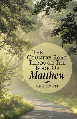 The Country Road through the Book of Matthew - eBook  -     By: Mike Lovett