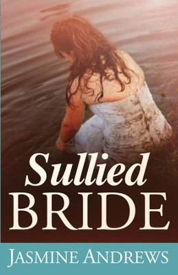 Sullied Bride - eBook  -     By: Jasmine Andrews