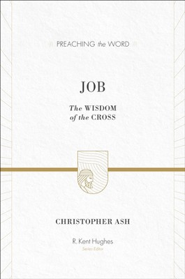 Job: The Wisdom of the Cross - eBook  -     By: Christopher Ash