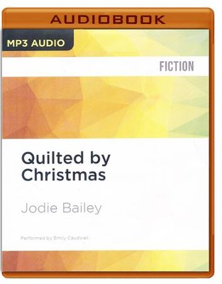 #22: Quilted by Christmas - unabridged audio book on MP3-CD  -     Narrated By: Emily Caudwell     Translated By: John Lambert     By: Jodie Bailey