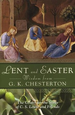 Lent and Easter Wisdom from G.K. Chesterton  -     Edited By: Thom Satterlee, Robert Moore-Jumonville     By: G.K. Chesterton