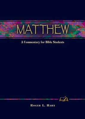 Matthew: A Commentary for Bible Students - eBook  -     By: Roger L. Hahn