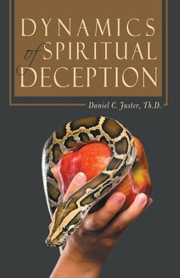 Dynamics of Spiritual Deception - eBook  -     By: Daniel C. Juster Th.D.