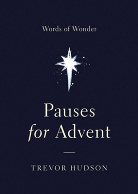 Pauses for Advent: Words of Wonder  -     By: Trevor Hudson
