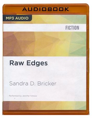 #10: Raw Edges - unabridged audio book on CD  -     Narrated By: Jennifer Nittoso     By: Sandra D. Bricker