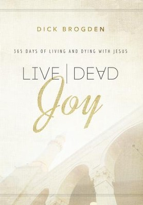Live Dead Joy: 365 Days of Living and Dying with Jesus - eBook  -