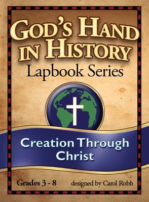 God's Hand in History Lapbook Series: Creation Through  Christ PDF CD-ROM  -     By: Carol Robb
