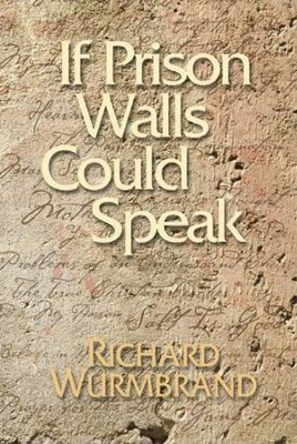 If Prison Walls Could Speak - eBook  -     By: Richard Wurmbrand