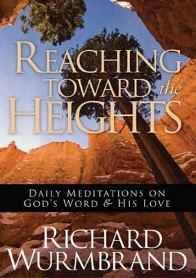 Reaching Toward the Heights - eBook  -     By: Richard Wurmbrand