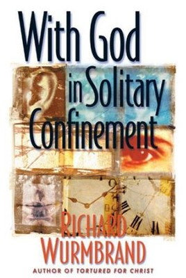 With God in Solitary Confinement - eBook  -     By: Richard Wurmbrand