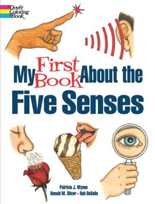 My First Book About the Five Senses  -     By: Patricia J. Wynne