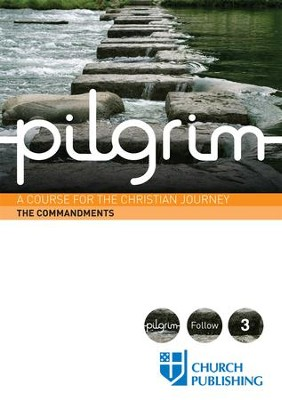 Pilgrim: A Course for the Christian Journey - The Commandments - eBook  -     By: Stephen Cottrell, Steven Croft