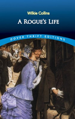 A Rogue's Life  -     By: Wilkie Collins