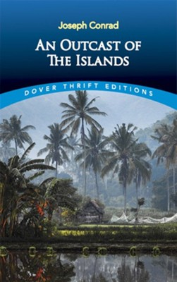 An Outcast of the Islands  -     By: Joseph Conrad