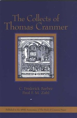The Collects of Thomas Cranmer  -     Edited By: C. Frederick Barbee, Paul F.M. Zahl     By: Thomas Cranmer