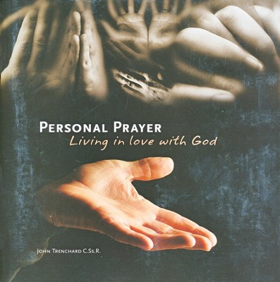Personal Prayer: Living in Love with God  -     By: John Trenchard