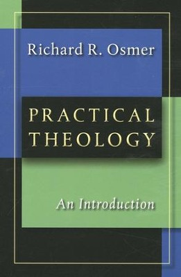 Practical Theology: An Introduction  -     By: Richard Robert Osmer