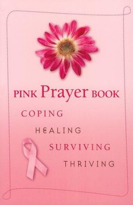 Pink Prayer Book: Coping, Healing, Surviving, Thriving  -