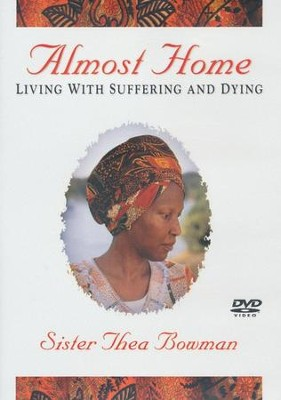 Sister Thea Bowman- Almost Home DVD  -