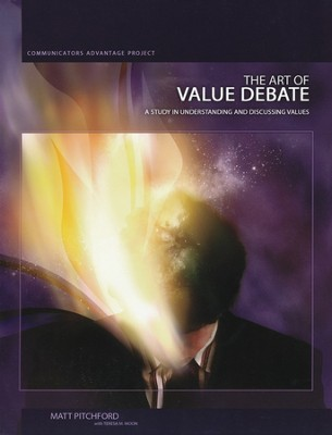 The Art of Value Debate: A Study in Understanding and Discussing Values  -     By: Matt Pitchford, Teresa M. Moon