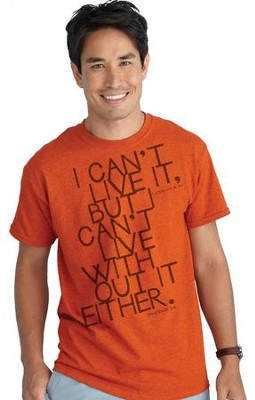 I Can't Live It Shirt, Orange, Small  -
