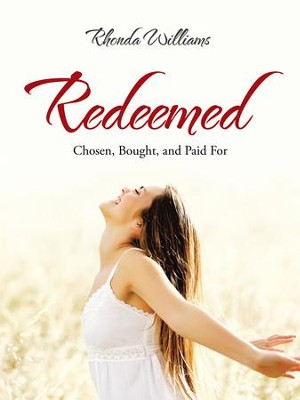 Redeemed: Chosen, Bought, and Paid For - eBook  -     By: Rhonda Williams