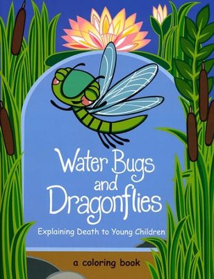 Water Bugs and Dragonflies: Explaining Death to Young Children  -     By: Doris Stickney     Illustrated By: Robyn Henderson Nordstrom