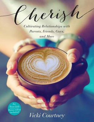 Cherish: Cultivating Relationships with Parents, Friends, Guys, and More - eBook  -     By: Vicki Courtney