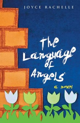 The Language of Angels: a novel - eBook  -     By: Joyce Rachelle