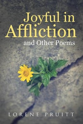 Joyful in Affliction: and Other Poems - eBook  -     By: Lorene Pruitt