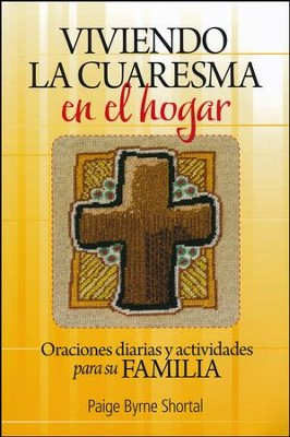 Viviendo la Cuaresma en el hogar: Oraciones diarias y actividades para su familia, Live Lent at Home: Daily Prayers and Activities for Families  -     By: Paige Byrne Shortal