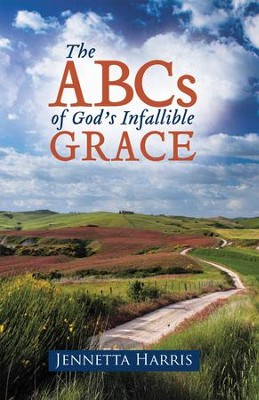 The ABCs of God's Infallible Grace - eBook  -     By: Jennetta Harris