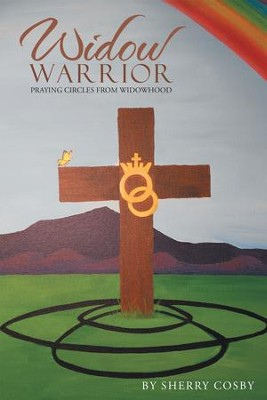 Widow Warrior: Praying Circles from Widowhood - eBook  -     By: Sherry Cosby