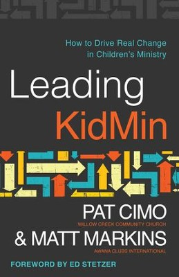 Leading KidMin: How to Drive Real Change in Children's Ministry - eBook  -     By: Pat Cimo, Matt Markins